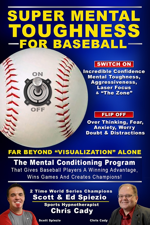 scott spiezio chris cady super mental toughness for baseball hypnosis program baseball