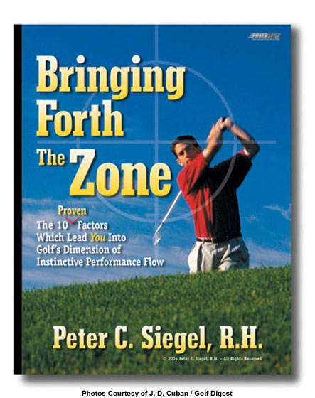 golf hypnosis book bringing forth the zone by sports hypnotherapist Peter Siegel